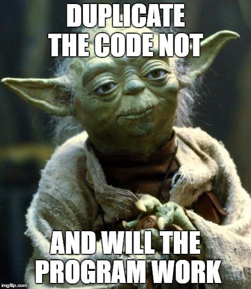 Yoda hates duplication